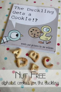 Read and connect with the book Duckling Gets a Cookie by Mo Willems by creating nut free Alphabet Cookies