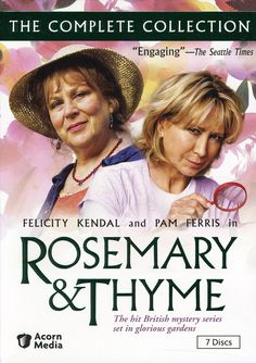 Rosemary & Thyme ~ fun and funny bbc mystery series with two great actresses