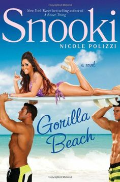 """Perfect beach book! Gorilla Beach by Nicole """"Snooki"""" Polizzi"""