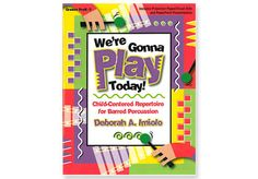 WE'RE GONNA PLAY TODAY! Paperback & CD - Child-Centered Repertoire for Barred Percussion by Deborah A. Imiolo.  Improvise and explore! Chants and poems and songs lead children to identify, learn to play and care for each instrument. Movement patterns introduce mallet technique. Various playing/singing/moving combinations explore timbre. Carefully crafted, classroom-tested collection of original compositions includes learning goals, visual aids, and PowerPoint files for Pre K–3