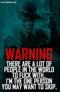 Joker Quotes WarninG There are a lof of People In the World To Fuck With i'n The One Person You May Want To Skip Dark Quotes, Wise Quotes, Attitude Quotes, Motivational Quotes, Funny Quotes, Inspirational Quotes, Joker Qoutes, Best Joker Quotes, Badass Quotes