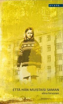 Että hän muistaisi saman | Kirjasampo.fi - kirjallisuuden kotisivu