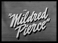 Mildred pierce title still.jpg 640×480 pixels in Type
