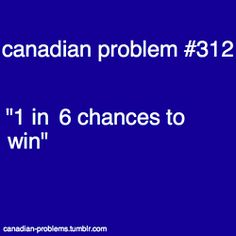 Pfft yeah right! Some years u win about everytime and others.u never ever win! Canadian Memes, Canadian Things, I Am Canadian, Canada Images, Canada Eh, True North, Live Laugh Love, Good Ol, Funny Laugh