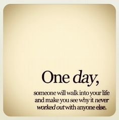 One day, I hope
