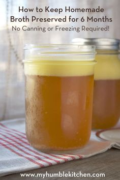 How to Keep Homemade Broth Preserved for 6 Months ... No Canning or Freezing Required   myhumblekitchen.com