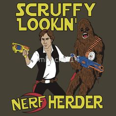 """""""Scruffy Lookin NERF Herder"""" T-Shirts & Hoodies by mbecks114 