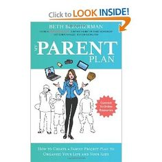 My Parent Plan: How To Create a Family Project Plan to Organize Your Life and Kids: Beth Blecherman: 9781937445485: Amazon.com: Books