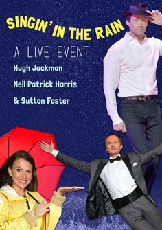 Singin' In the Rain with Hugh Jackman, Neil Patrick Harris and Sutton Foster | 12 Musicals We Hope And Dream NBC Will Turn Into A Live Theatrical Event