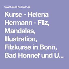 Kurse - Helena Hermann - Filz, Mandalas, Illustration, Filzkurse in Bonn, Bad Honnef und Umgebung
