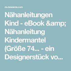 Nähanleitungen Kind - eBook & Nähanleitung Kindermantel (Größe 74... - ein Designerstück von DasBlaueTuch bei DaWanda