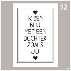 Tekstposter Dochter-52 Mama Quotes, Sign Quotes, Words Quotes, Qoutes, Mother Daughter Quotes, To My Daughter, Special Words, Kindness Quotes, Quotes For Kids