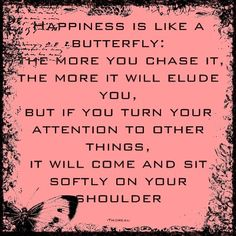 Happiness and Butterflies Quote