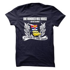 one hundred Mile House T-Shirts, Hoodies. Get It Now ==► https://www.sunfrog.com/No-Category/one-hundred-Mile-House.html?41382