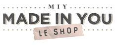 Made in You - Le Shop