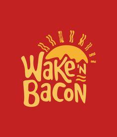 "Is it really breakfast if there's no bacon?  ""Wake'N Bacon"" t-shirt from SnorgTees."