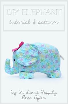 We Lived Happily Ever After: Make your Own Stuffed Elephant