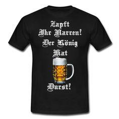 Zapft ihr Narren T-Shirts