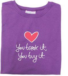 You break it, you buy it.