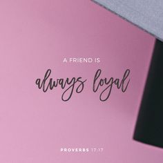 Proverbs A friend loves at all times, And a brother is born for adversity. Bible Verses Quotes, Bible Scriptures, Scripture Signs, Faith Scripture, Hebrew Bible, Bible Plan, Verse Of The Day, Spiritual Quotes, Spiritual Encouragement