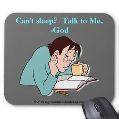 Can't sleep? Talk to Me.  -God Agrainofmustardseed.com Christian Quotes Mouse pads