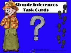 Inferences Task Cards from TiePlay Educational Resources LLC on TeachersNotebook.com -  (17 pages)  - Who done it! Simple Inferences Task Cards  includes 46 task cards, keys, directions for teachers and links to optional lesson plans and videos. This lesson is aligned to Common Core State Standards.