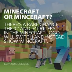 Minecraft: Now. Is it Minecraft or Minceraft?