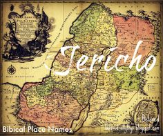 Beloved Baby Names: Jericho. Beautiful Biblical Places Names. So cool!