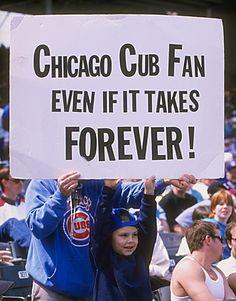 Just like the faithful Chicago Cub Fan - I am waiting on the Washington Redskins!
