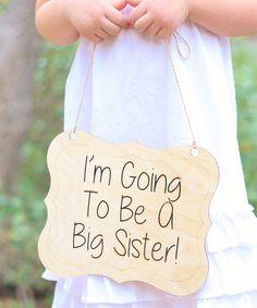 Morgann Hill Designs Big Sister Photo Prop Sign | zulily