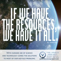 We Have It All   The Venus Project