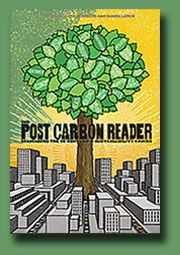The Post Carbon Reader: Managing the 21st Century's Sustainability Crises edited by the Post Carbon Institute - Winner 2011