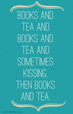 and sometimes kissing.) and books and tea and tea and books Tea And Books, I Love Books, Books To Read, Reading Quotes, Book Quotes, Me Quotes, Nerd Humor, Nerd Love, Book Nooks