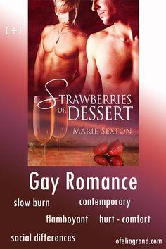 Strawberries for Dessert (Coda Books 4) by Marie Sexton - contemporary gay romance books, mmromance #gayromancebooks #mmromance Slow Burn, Reading Challenge, Character Names, Romance Books, Burns, It Hurts, Gay, Strawberries