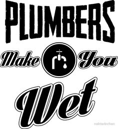 143 Best Plumbing Humor Images In 2018 Jokes Quotes Funny Jokes