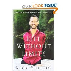Life Without Limits: Inspiration for a Ridiculously Good Life: Nick Vujicic