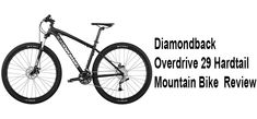 If you want to get a hardtail MTB with the fair price. Diamondback overdrive 29 hardtail mountain bike is ideal for you. We tell here benefit of this bike. Mountain Bike Reviews, Best Mountain Bikes, Mountain Biking, Hardtail Mtb, Hardtail Mountain Bike, Buy Bike, Bike Run, Mountain Bike Accessories