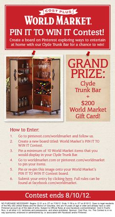 #WorldMarket PIN IT TO WIN IT Contest. Create a board on Pinterest exploring ways to entertain at home with our Clyde Trunk Bard for a chance to win our Grand Prize package: Clyde Trunk Bar & more. Click to learn more about how to enter.