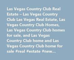 Las Vegas Country Club Real Estate – Las Vegas Country Club Las Vegas Real Estate, Las Vegas Country Club Homes, Las Vegas Country Club homes for sale, and Las Vegas Country Club home and Las Vegas Country Club home for sale #real #estate #new #orleans http://real-estate.remmont.com/las-vegas-country-club-real-estate-las-vegas-country-club-las-vegas-real-estate-las-vegas-country-club-homes-las-vegas-country-club-homes-for-sale-and-las-vegas-country-club-home-and-las-vegas-co/ #las vegas real…