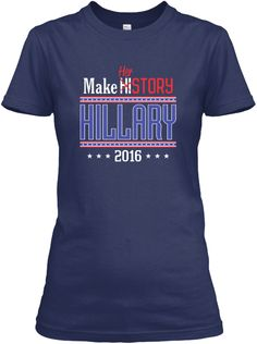 Hillary 2016 Make HER-Story (Not HIS-story) Election T-shirts Women and Men. Secure checkout. Trump vs Clinton