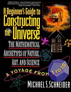 A Beginner's Guide to Constructing the Universe: Mathemat...