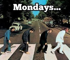 Finde eine neue Version: The Beatles - Abbey Road - Cover - NOX Archiv - Forum Funny Monday Memes, Happy Monday Quotes, Monday Humor Quotes, Funny Quotes, Funny Memes, Monday Morning Humor, Morning Quotes, Funny Happy, You Funny