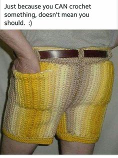 Crocheted Shorts, Why?!! LOL