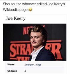 Shoutout to whoever edited Joe Kerrys Wikipedia page Joe Keery Works Stranger Things Children 4