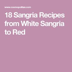 18 Sangria Recipes from White Sangria to Red