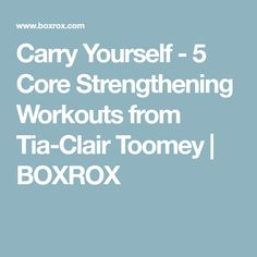 Carry Yourself - 5 Core Strengthening Workouts from Tia-Clair Toomey | BOXROX