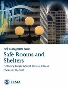 Safe Rooms and Shelters: Protecting People Against Terrorist Attacks Fema 453 (Risk Management Series) Federal Emergency Management Agency, Risk Management, Free Epub Books, Free Ebooks, Book Safe, Safe Room, Most Popular Books, Ebook Pdf, Good Books