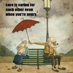 L'Amour c'est lorsque tu prends soin de celui que tu aimes, même si tu es fâché
