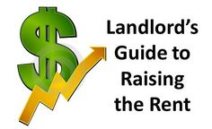 Landlord's Guide to Raising the Rent - http://www.rentprep.com/blog/landlords-guide-raising-the-rent/
