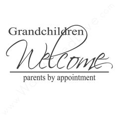 """Grandchildren Welcome. Parents by Appointment"" Family Wall Art 